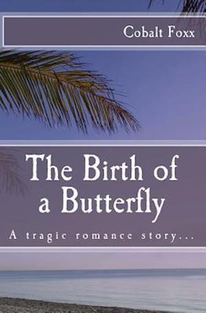The Birth of a Butterfly af Cobalt Foxx