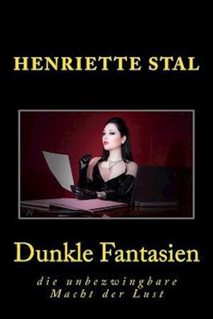 Dunkle Fantasien af Henriette Stal