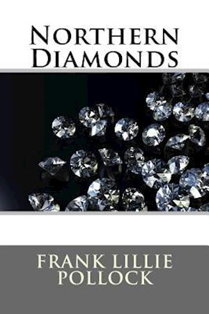 Northern Diamonds af Frank Lillie Pollock