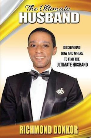 The Ultimate Husband af Richmond Donkor