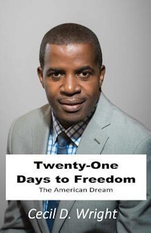 Bog, paperback 21 Days...to Freedom af Dr Cecil D. Wright