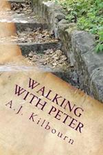 Walking with Peter af A. J. Kilbourn