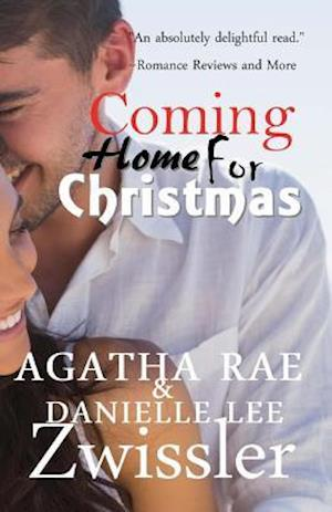 Coming Home for Christmas af Agatha Rae, Danielle Lee Zwissler