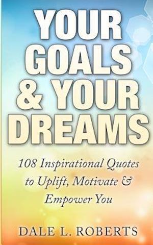 Your Goals & Your Dreams af Dale L. Roberts
