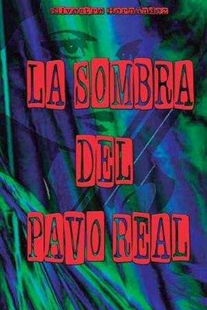 La Sombra del Pavo Real af Silvestre Hernandez