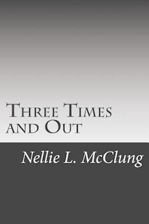 Three Times and Out af Mervin C. Simmons, Nellie L. McClung