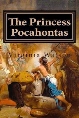 Bog, paperback The Princess Pocahontas af Virginia Watson
