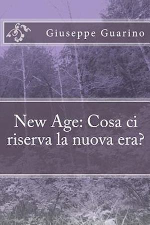 New Age Cosa CI Riserva La Nuova Era? af Giuseppe Guarino