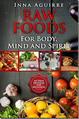 Raw Foods for Body, Mind and Spirit