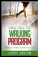 Make Your Own Walking Program