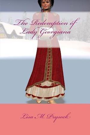 The Redemption of Lady Georgiana af Lisa M. Prysock
