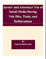 Jurors' and Attorneys' Use of Social Media During Voir Dire, Trials, and Deliberations af Federal Judicial Center