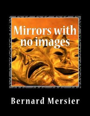 Mirrors with No Images af Bernard Mersier