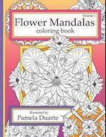 Flower Mandalas Coloring Book, Volume 1 af Pamela Duarte