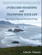 Overcome Hoarding and Transform Your Life