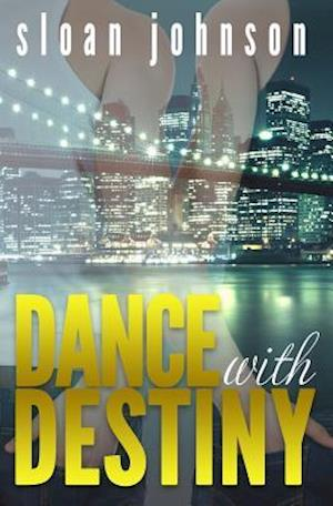 Dance with Destiny af Sloan Johnson