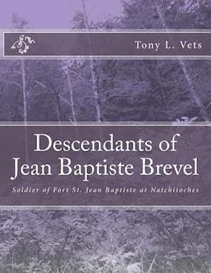 Descendants of Jean Baptiste Brevel af Tony L. Vets
