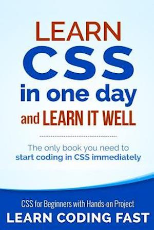 Learn CSS in One Day and Learn It Well (Includes Html5) af Jamie Chan