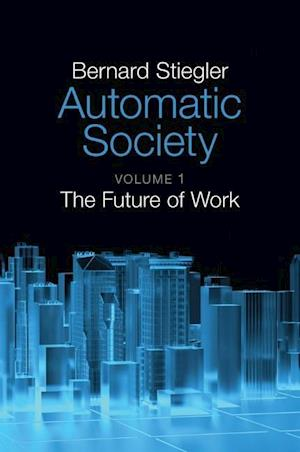 Bog, hardback Automatic Society af Bernard Stiegler