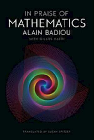 In Praise of Mathematics af Alain Badiou