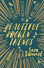 Beautiful Broken Things af Sara Barnard