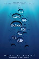 So Long, and Thanks for All the Fish (Hitchhiker's Guide to the Galaxy, nr. 4)