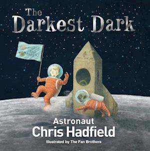 The Darkest Dark af Chris Hadfield