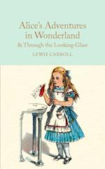 Alice's Adventures in Wonderland & Through the Looking-Glass (Macmillan Collectors Library)