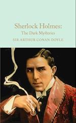 Sherlock Holmes: The Dark Mysteries (Macmillan Collectors Library)