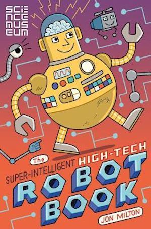 Bog, paperback The Super-Intelligent, High-Tech Robot Book af The Science Museum
