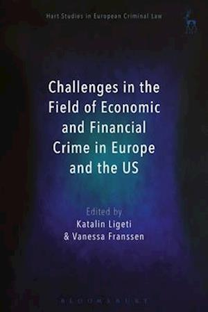 Bog, hardback Challenges in the Field of Economic and Financial Crime in Europe and the U.S. af Vanessa Franssen