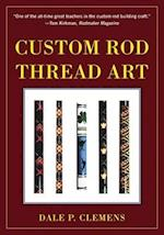 Custom Rod Thread Art