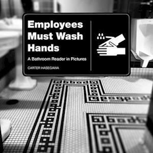 Bog, hardback Employees Must Wash Hands af Carter Hasegawa