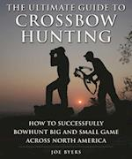 The Ultimate Guide to Crossbow Hunting