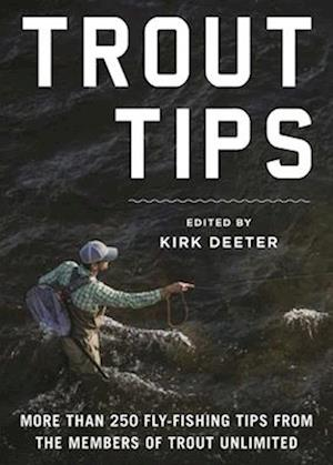Bog, hardback The Trout Tips af Kirk Deeter