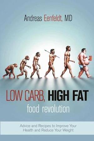 Bog, paperback Low Carb, High Fat Food Revolution af Andreas Eenfeldt