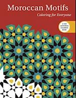 Moroccan Motifs: Coloring for Everyone (Creative Stress Relieving Adult Coloring Book Series)