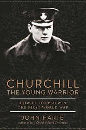 Bog, hardback Churchill - the Young Warrior 1914-1918 af John Harte