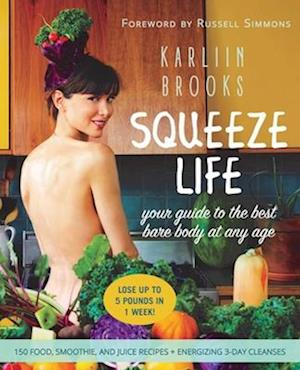 Bog, hardback Squeeze Life af Karliin Brooks