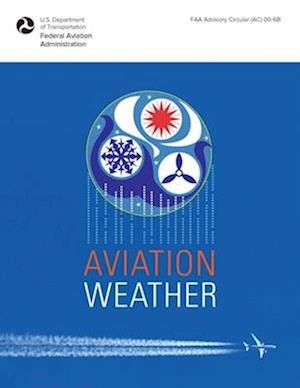 Bog, paperback Aviation Weather af Federal Aviation Administration