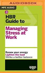 HBR Guide to Managing Stress at Work (HBR Guide)