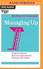 Managing Up (Hbr 20 minute Manager)