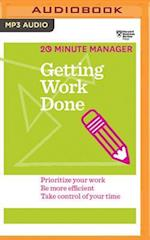 Getting Work Done (20 minute Manager)