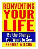 Reinventing Your Life af Kendra Wilson