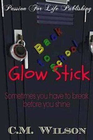 Glow Stick af C. M. Wilson