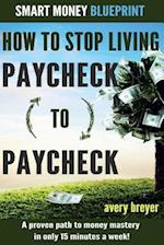 How to Stop Living Paycheck to Paycheck af Avery Breyer