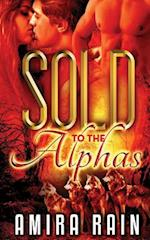 Sold to the Alphas af Amira Rain