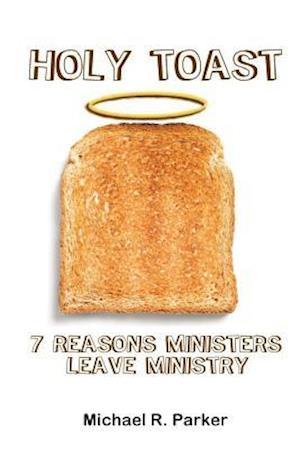 Holy Toast af Michael R. Parker