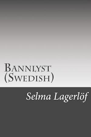 Bannlyst (Swedish) af Selma Lagerlof