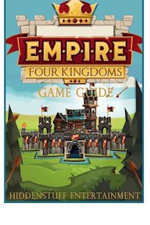 Empire Four Kingdoms Game Guide af Joshua Abbott